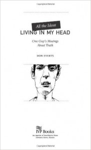 Book Review: All the Ideas Living in My Head: One Guy's Musings About Truth by Don Everts